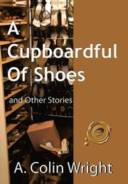 A CUPBOARDFUL OF SHOES by A. Colin Wright