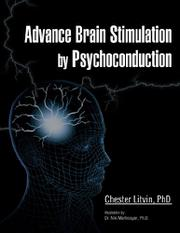 ADVANCE BRAIN STIMULATION BY PSYCHOCONDUCTION by Chester  Litvin