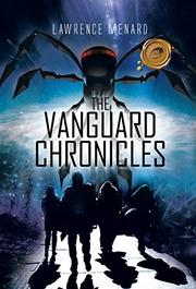 THE VANGUARD CHRONICLES by Lawrence Menard