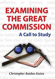 EXAMINING THE GREAT COMMISSION by Christopher Baido-Essien