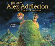 THE ONLY ALEX ADDLESTON IN ALL THESE MOUNTAINS by James Solheim