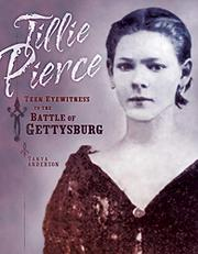 TILLIE PIERCE by Tanya Anderson