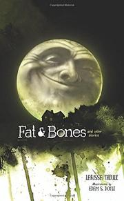 FAT & BONES by Larissa Theule