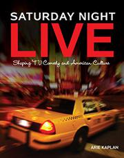 SATURDAY NIGHT LIVE by Arie Kaplan