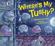 WHERE'S MY TUSHY? by Deborah Aronson