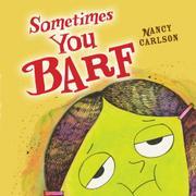 SOMETIMES YOU BARF by Nancy Carlson