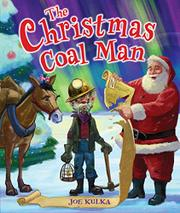 THE CHRISTMAS COAL MAN by Joe Kulka
