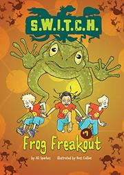 FROG FREAKOUT by Ali Sparkes