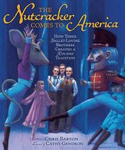 THE NUTCRACKER COMES TO AMERICA by Chris Barton