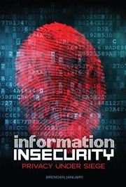 INFORMATION INSECURITY by Brendan January