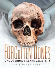 FORGOTTEN BONES by Lois Miner Huey