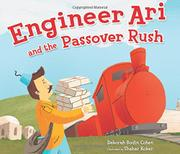 ENGINEER ARI AND THE PASSOVER RUSH by Deborah Bodin Cohen