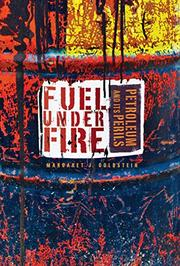 FUEL UNDER FIRE by Margaret J. Goldstein