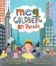 MEG GOLDBERG ON PARADE by Andria Warmflash Rosenbaum