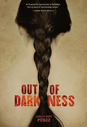 OUT OF DARKNESS by Ashley Hope Pérez