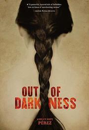 OUT OF DARKNESS by Ashley Hope Pérez