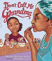 DON'T CALL ME GRANDMA by Vaunda Micheaux Nelson