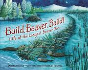 BUILD, BEAVER, BUILD! by Sandra Markle
