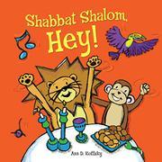 SHABBAT SHALOM, HEY! by Ann D. Koffsky
