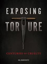 EXPOSING TORTURE by Hal Marcovitz