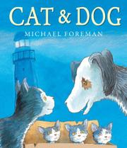 CAT & DOG by Michael Foreman