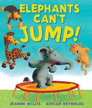 ELEPHANTS CAN'T JUMP! by Jeanne Willis