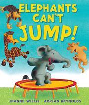 ELEPHANTS CAN'T JUMP! by Jeanne Willis