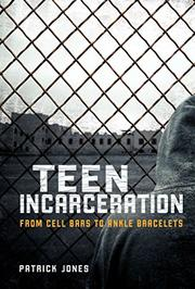 TEEN INCARCERATION by Patrick Jones
