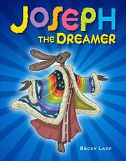 JOSEPH THE DREAMER by Becky Laff