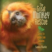 THE GREAT MONKEY RESCUE by Sandra Markle