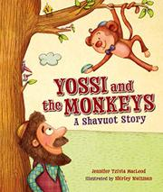 YOSSI AND THE MONKEYS by Jennifer Tzivia MacLeod
