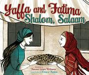 YAFFA AND FATIMA, SHALOM, SALAAM by Fawzia Gilani-Williams