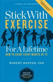 STICK WITH EXERCISE FOR A LIFETIME by Robert Hopper
