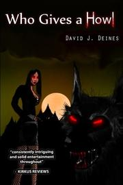WHO GIVES A HOWL by David J. Deines