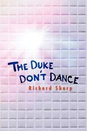 THE DUKE DON'T DANCE by Richard Sharp