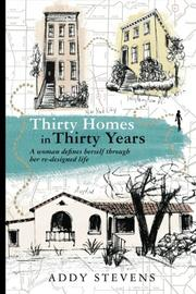 THIRTY HOMES IN THIRTY YEARS by Addy Stevens