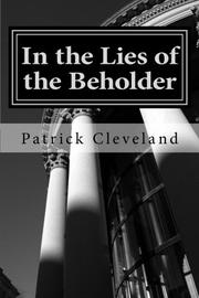 IN THE LIES OF THE BEHOLDER by Patrick Cleveland