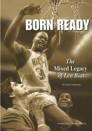 Born Ready: The Mixed Legacy of Len Bias by Dave J Ungrady