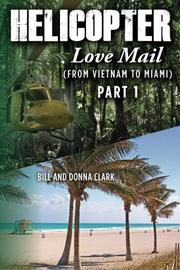 HELICOPTER LOVE MAIL (FROM VIETNAM TO MIAMI) by Bill Clark