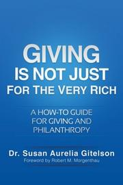 GIVING IS NOT JUST FOR THE VERY RICH by Susan Aurelia Gitelson
