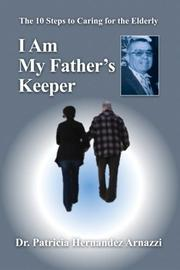 I AM MY FATHER'S KEEPER by Patricia  Hernandez Arnazzi
