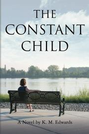 THE CONSTANT CHILD by K. M.  Edwards