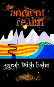 THE ANCIENT REALM by Sarah Leith Bahn