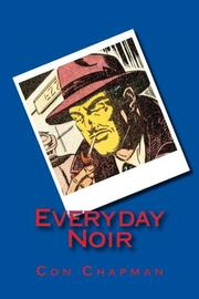 EVERYDAY NOIR by Con Chapman