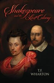 SHAKESPEARE AND THE LOST COLONY by T.F. Wharton