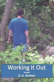 WORKING IT OUT by D. A. Greiner