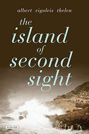 THE ISLAND OF SECOND SIGHT by Albert Vigoleis Thelen