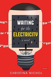 WAITING FOR THE ELECTRICITY by Christina Nichol