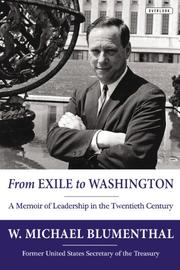 FROM EXILE TO WASHINGTON by W. Michael Blumenthal