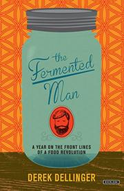 THE FERMENTED MAN by Derek Dellinger